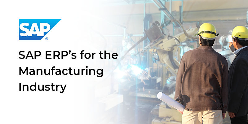 SAP ERP's for the Manufacturing Industry