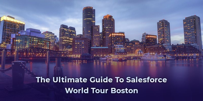 The Ultimate Guide To Salesforce World Tour Boston