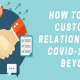 How to Save Customer Relationships in COVID-19 and Beyond