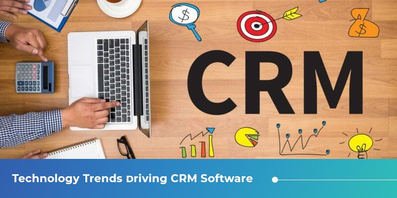 Technology Trends Driving CRM Software