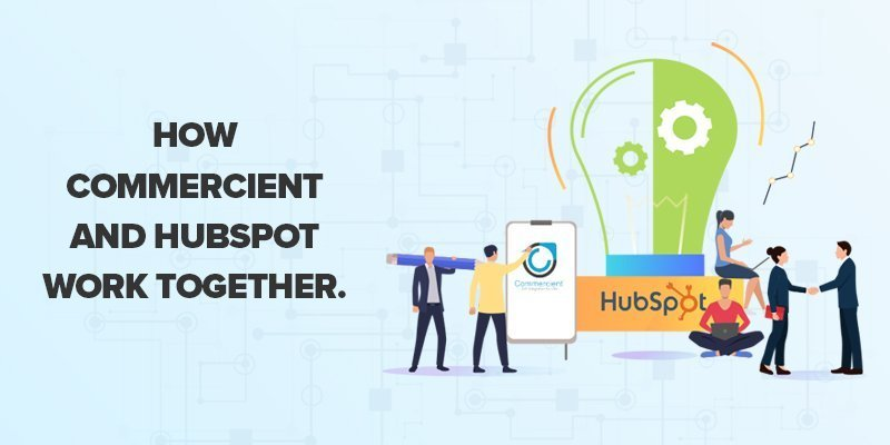 How Commercient and HubSpot work together