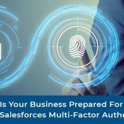 Prepared for Salesforces Multi-Factor Authentication?