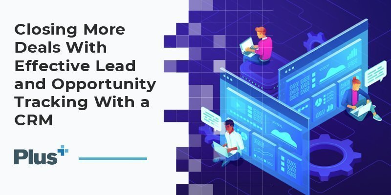 Closing-More-Deals-With-Effective-Lead-and-Opportunity-Tracking-With-a-CRM